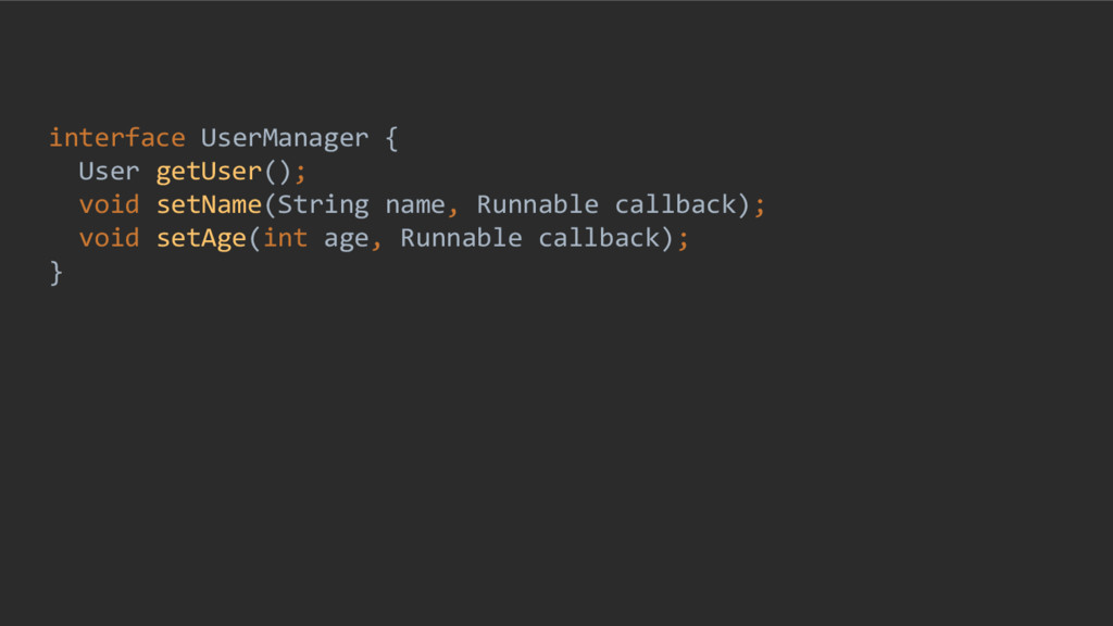interface UserManager { User getUser(); void se...