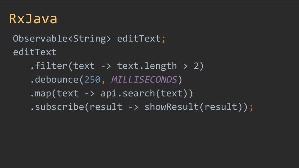 RxJava Observable<String> editText; editText .f...