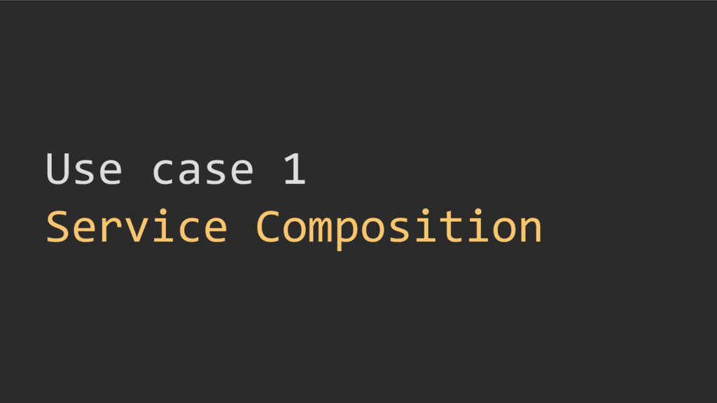 Use case 1 Service Composition