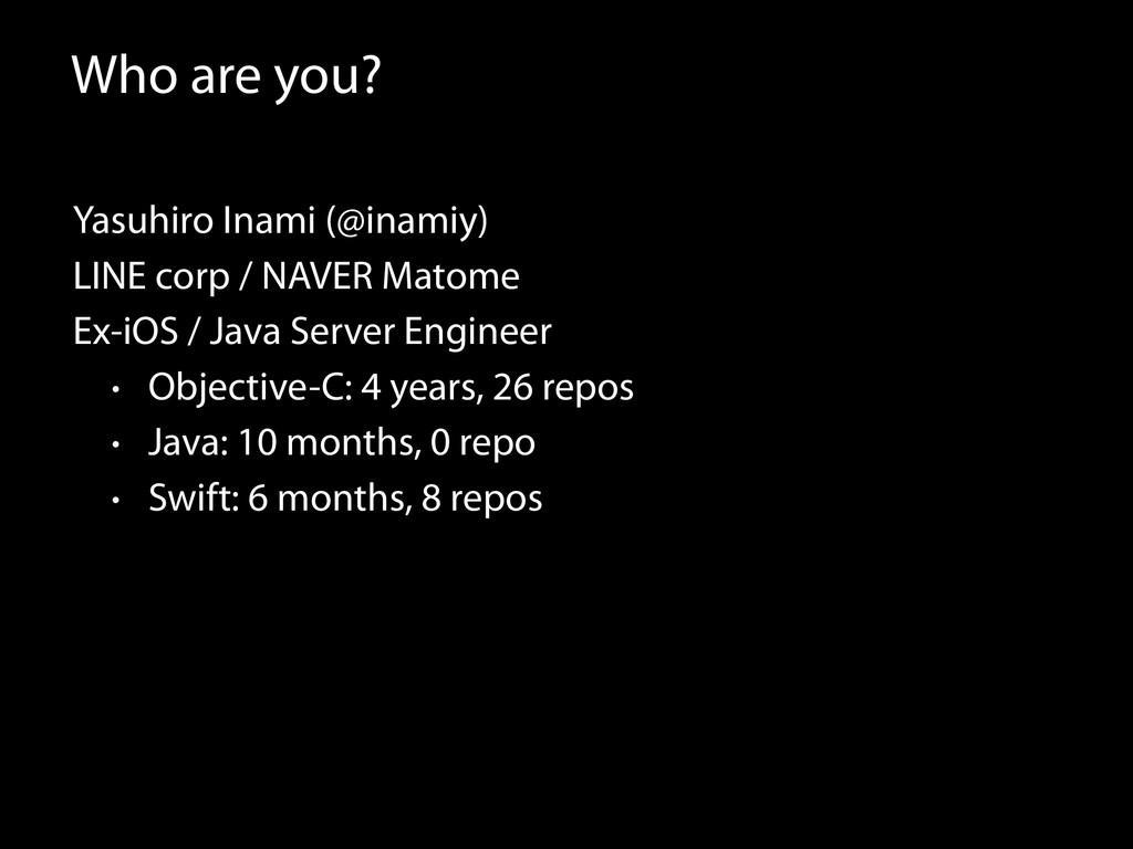 Who are you? Yasuhiro Inami (@inamiy) LINE corp...