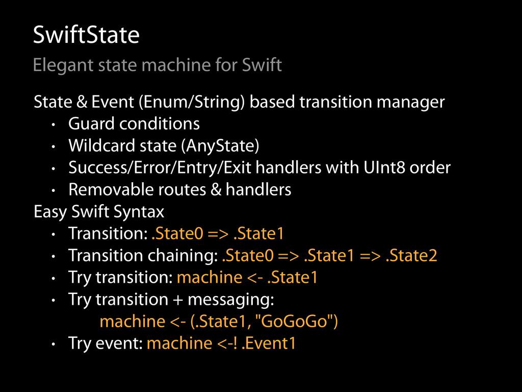 SwiftState Elegant state machine for Swift Stat...