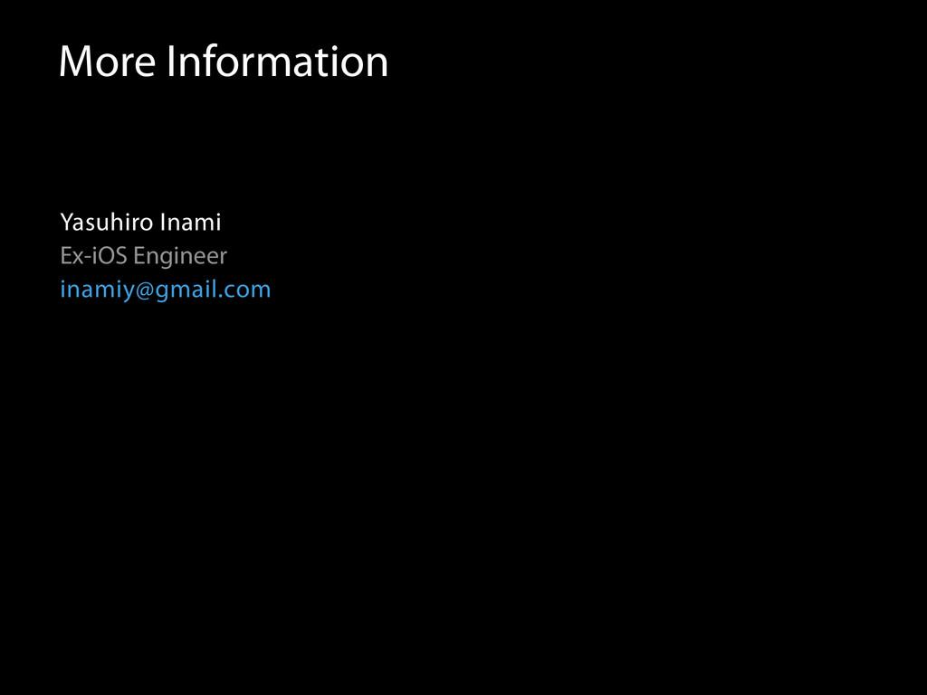More Information Yasuhiro Inami Ex-iOS Engineer...