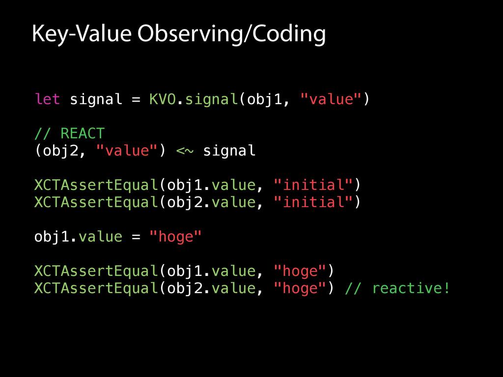 "let signal = KVO.signal(obj1, ""value"") ! // REA..."