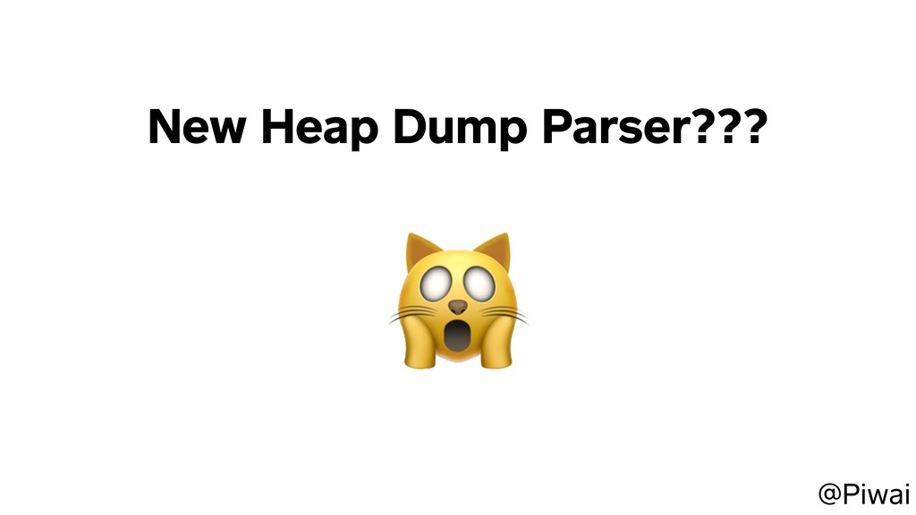 New Heap Dump Parser???  @Piwai