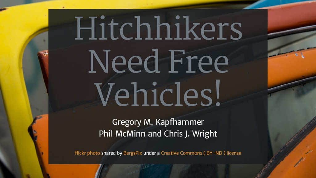 Hitchhikers Need Free Vehicles! Gregory M. Kapf...