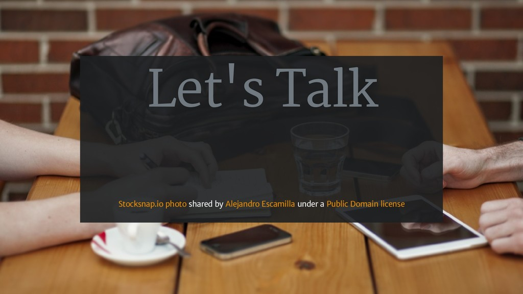 Let's Talk shared by under a Stocksnap.io photo...