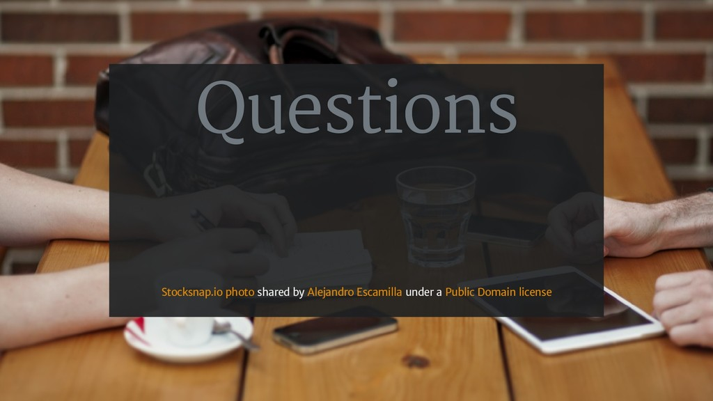Questions shared by under a Stocksnap.io photo ...