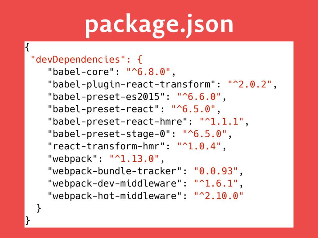 "package.json { ""devDependencies"": { ""babel-core..."