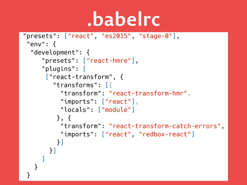 """.babelrc """"presets"""": [""""react"""", """"es2015"""", """"stage-..."""