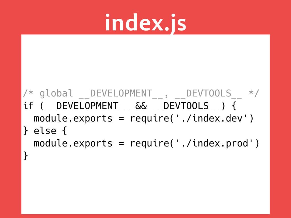 index.js /* global __DEVELOPMENT__, __DEVTOOLS_...