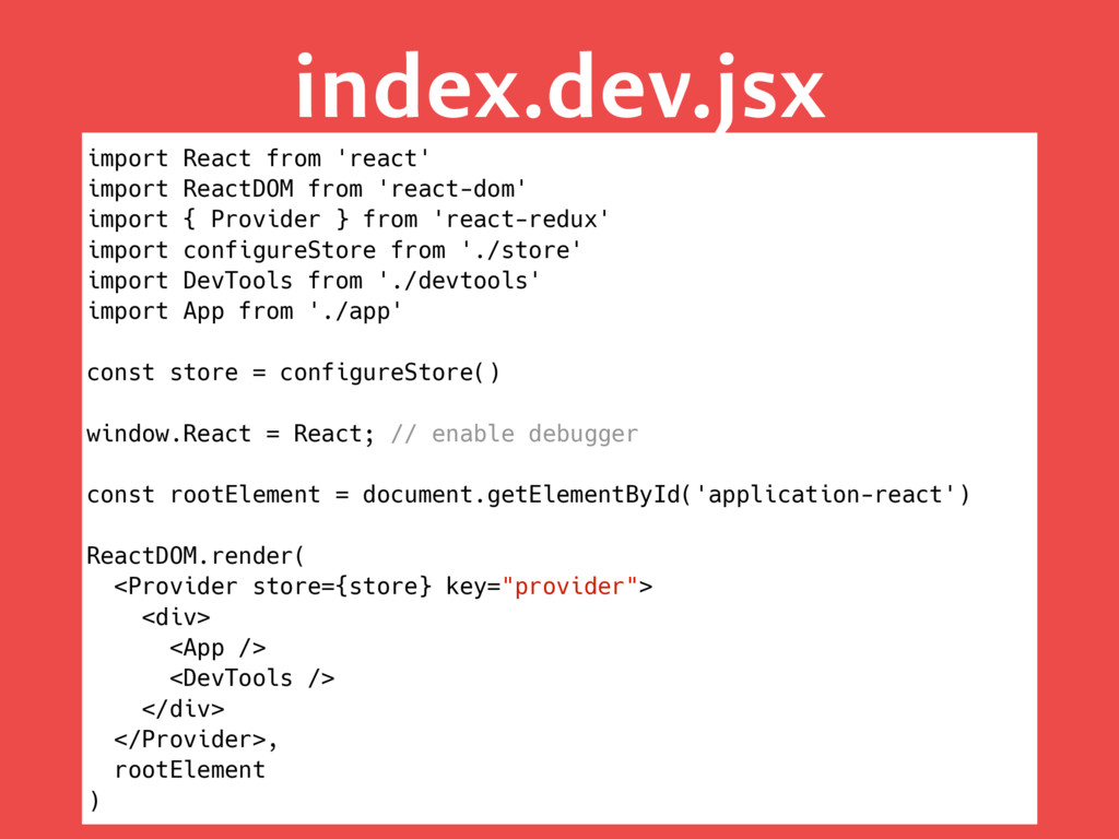 index.dev.jsx import React from 'react' import ...
