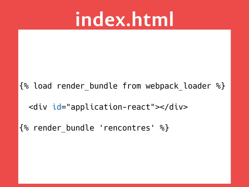 index.html {% load render_bundle from webpack_l...
