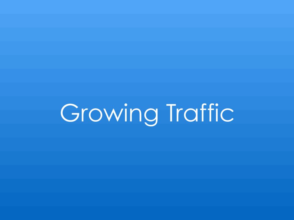 Growing Traffic