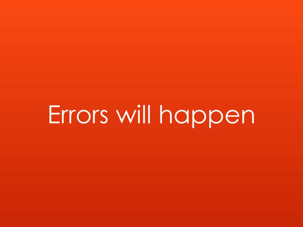 Errors will happen