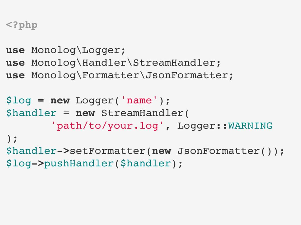 <?php use Monolog\Logger; use Monolog\Handler\S...