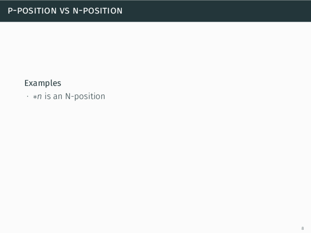 p-position vs n-position Examples ∙ ∗n is an N-...