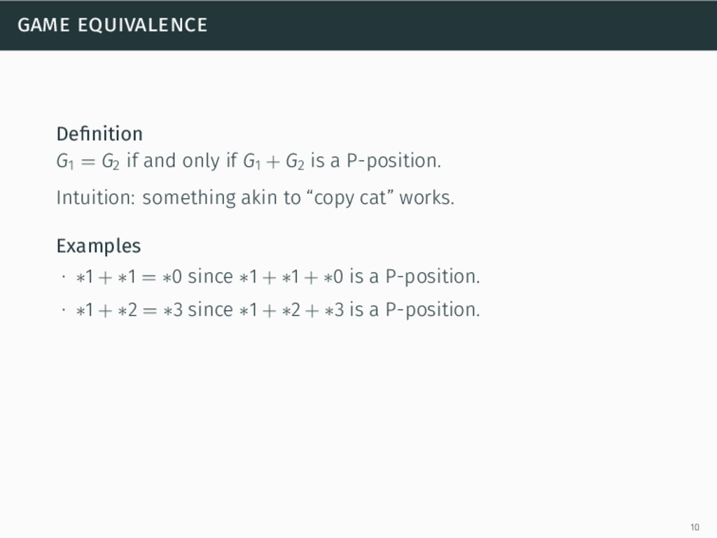 game equivalence Definition G1 = G2 if and only ...
