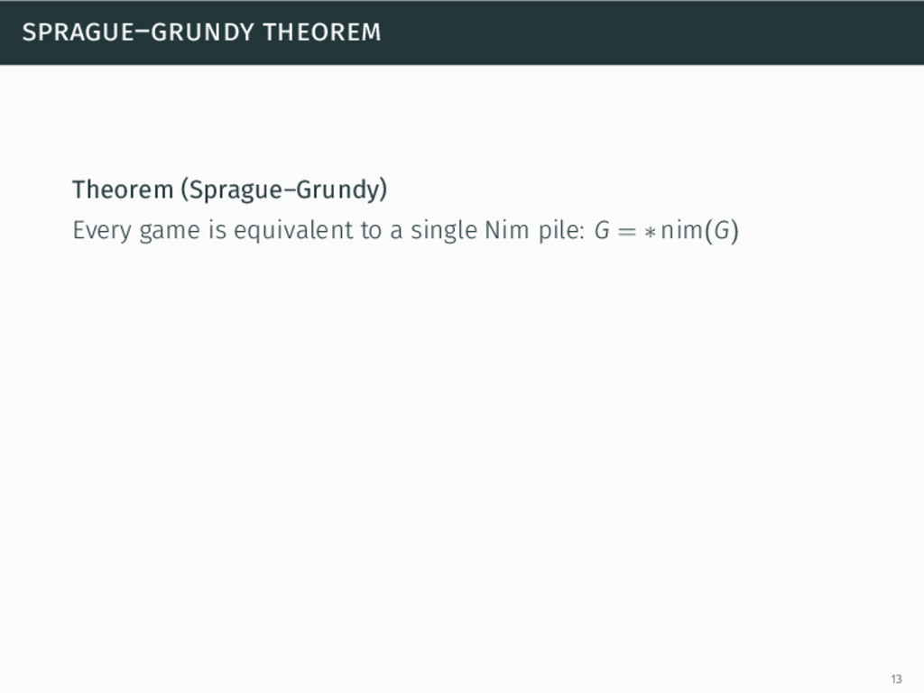 sprague–grundy theorem Theorem (Sprague–Grundy)...
