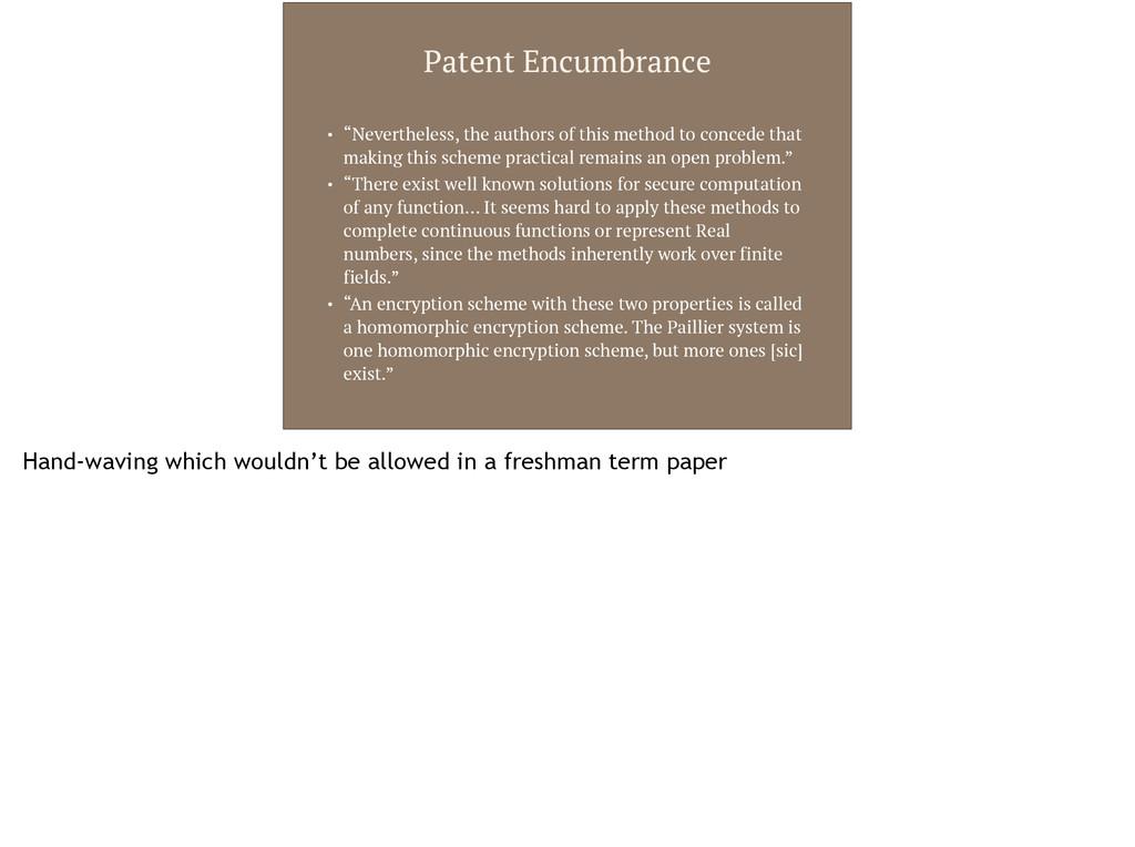 "Patent Encumbrance • ""Nevertheless, the authors..."