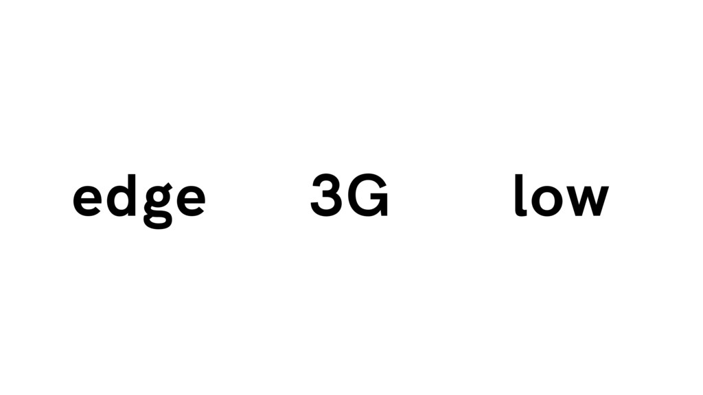 3G edge low