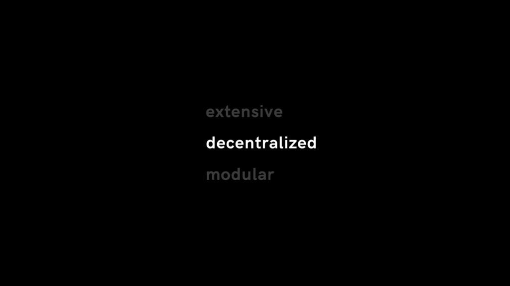 decentralized extensive modular