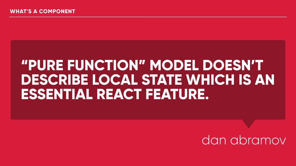 "dan abramov WHAT'S A COMPONENT ""PURE FUNCTION"" ..."