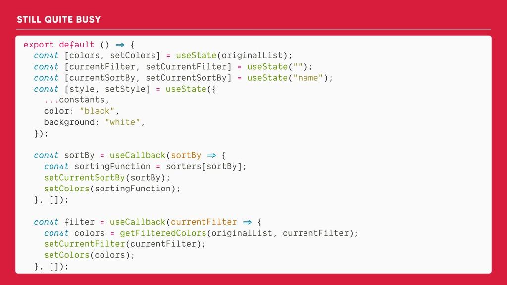 export default () => { const [colors, setColors...