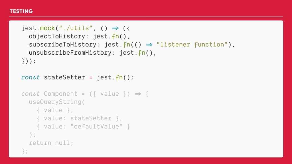 """jest.mock(""""./utils"""", () => ({ objectToHistory: ..."""