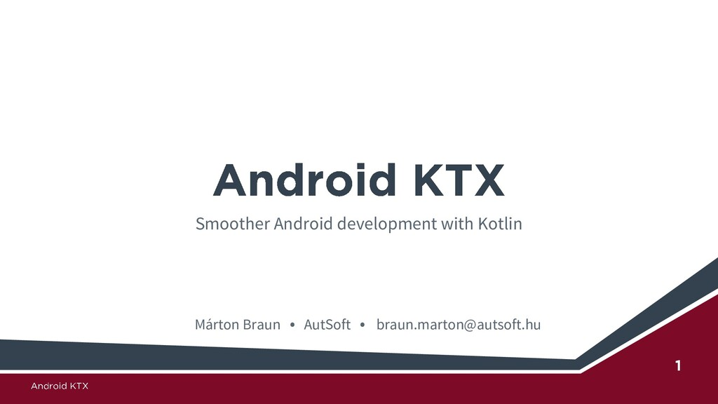Smoother Android development with Kotlin Márton...
