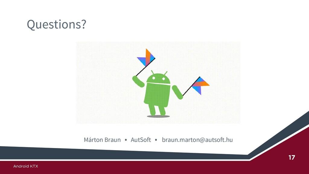 Questions? Márton Braun • AutSoft • braun.marto...