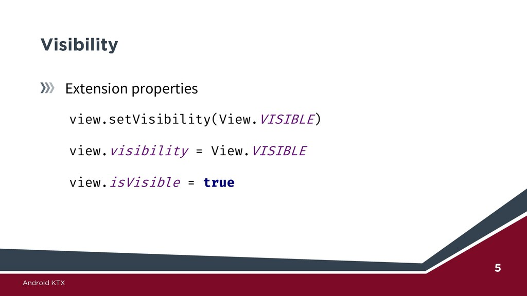 Extension properties view.setVisibility(View.VI...