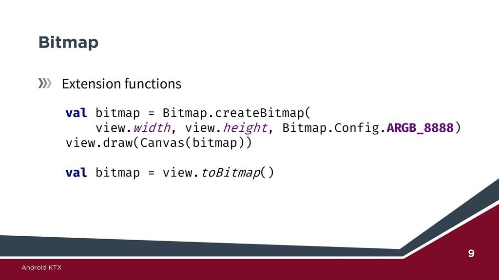 Extension functions val bitmap = Bitmap.createB...