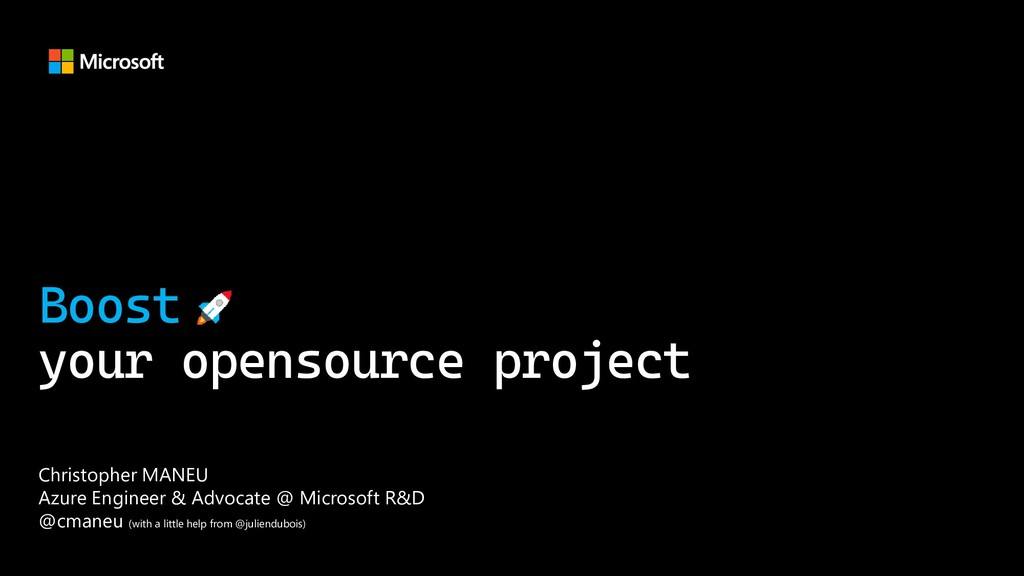 Boost your opensource project Christopher MANEU...