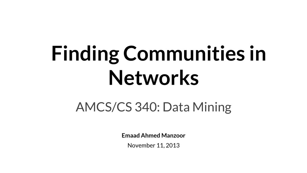 Finding Communities in Networks AMCS/CS 340: D...