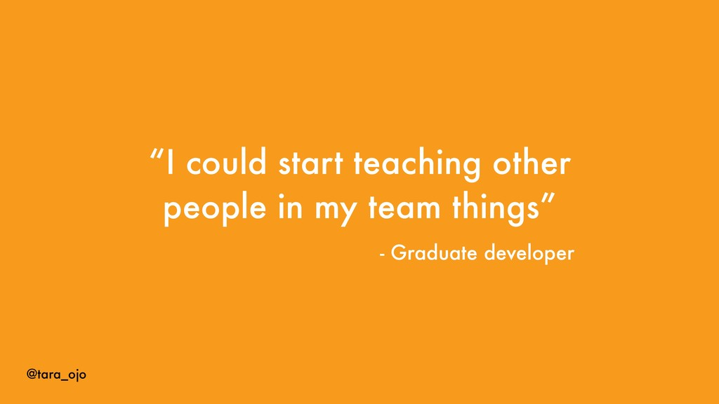 "@tara_ojo ""I could start teaching other people ..."