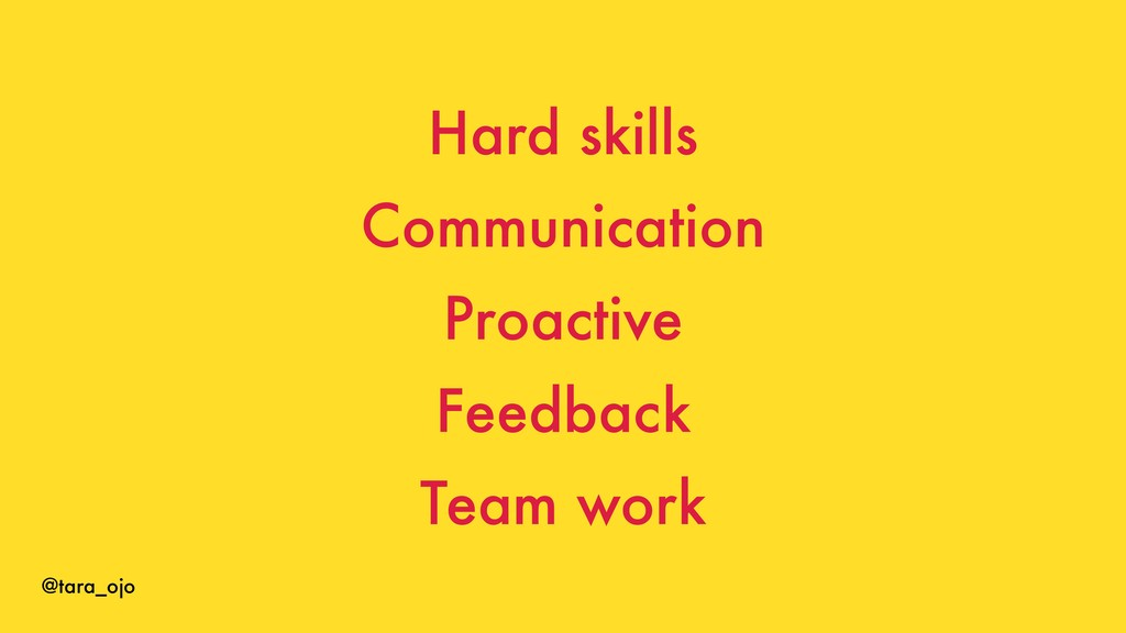 @tara_ojo Hard skills Communication Proactive F...