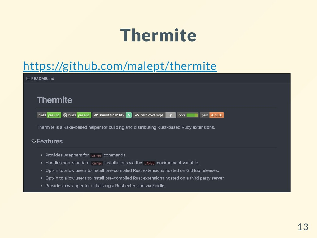 Thermite https://github.com/malept/thermite 13