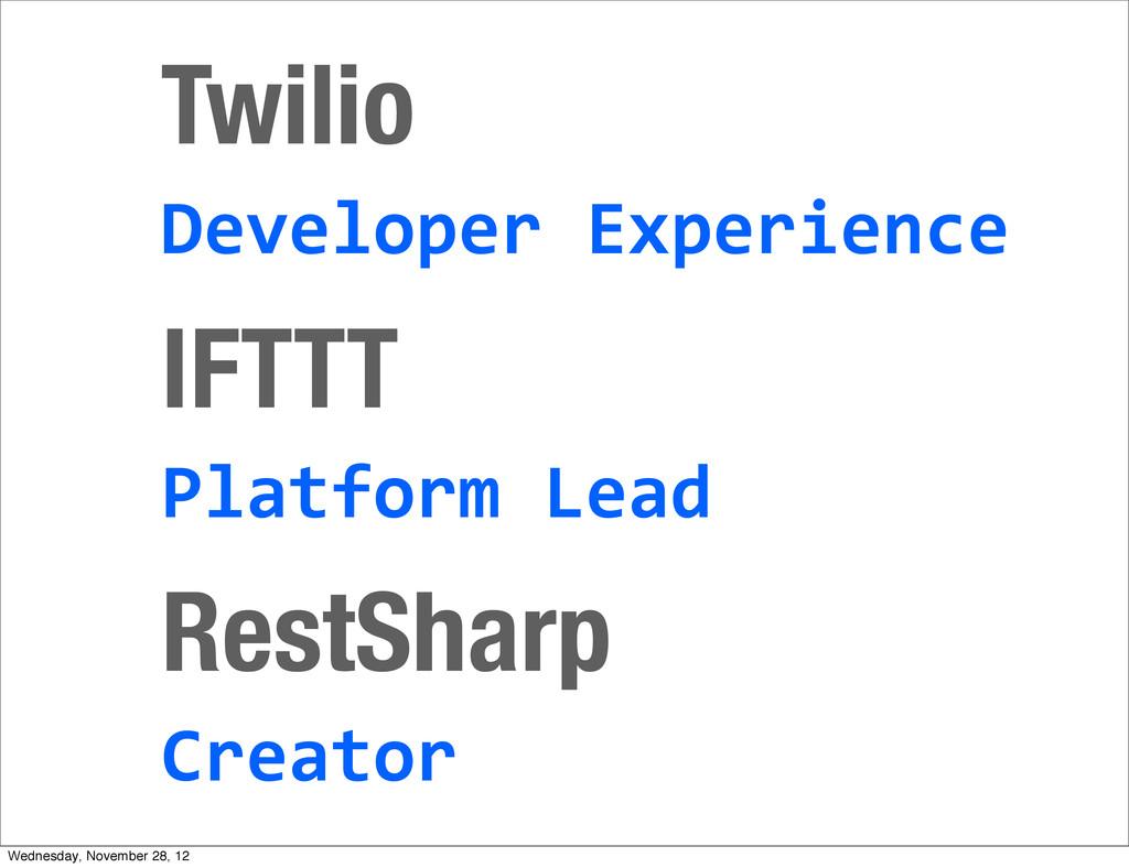 Twilio IFTTT Developer Experience Platform...