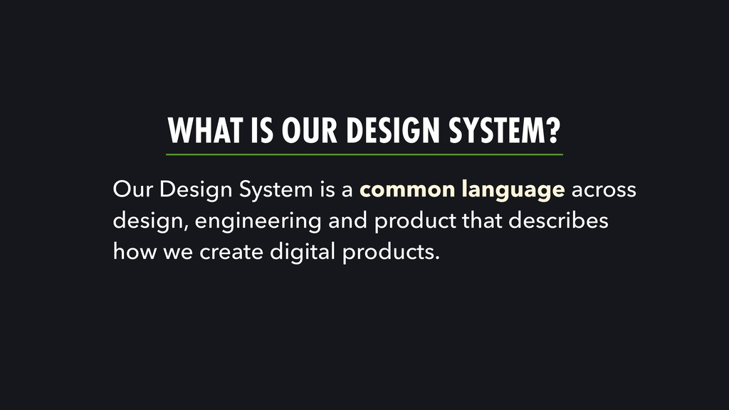 Our Design System is a common language across d...