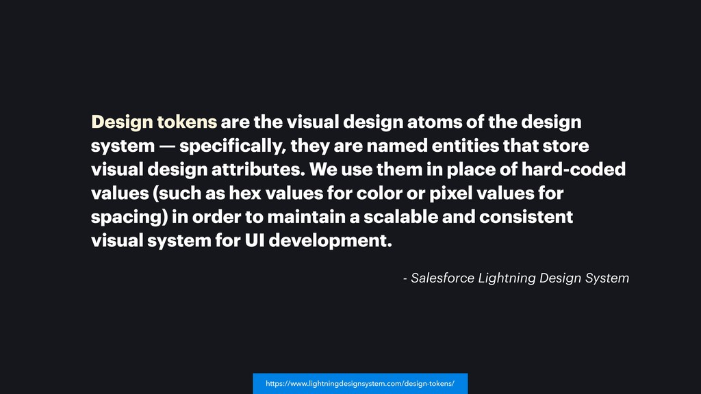 Design tokens are the visual design atoms of th...