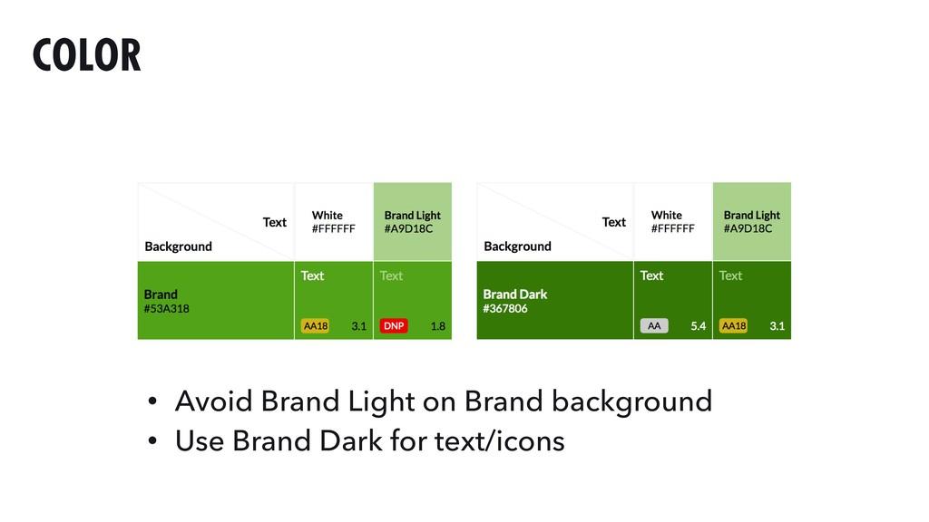 COLOR • Avoid Brand Light on Brand background •...