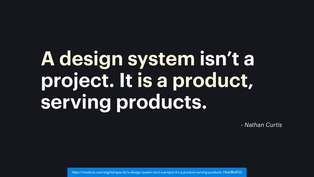 A design system isn't a project. It is a produc...
