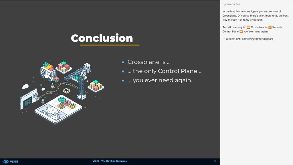 VSHN – The DevOps Company • Crossplane is … • …...