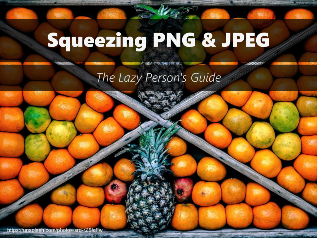 Squeezing PNG & JPEG The Lazy Person's Guide ht...