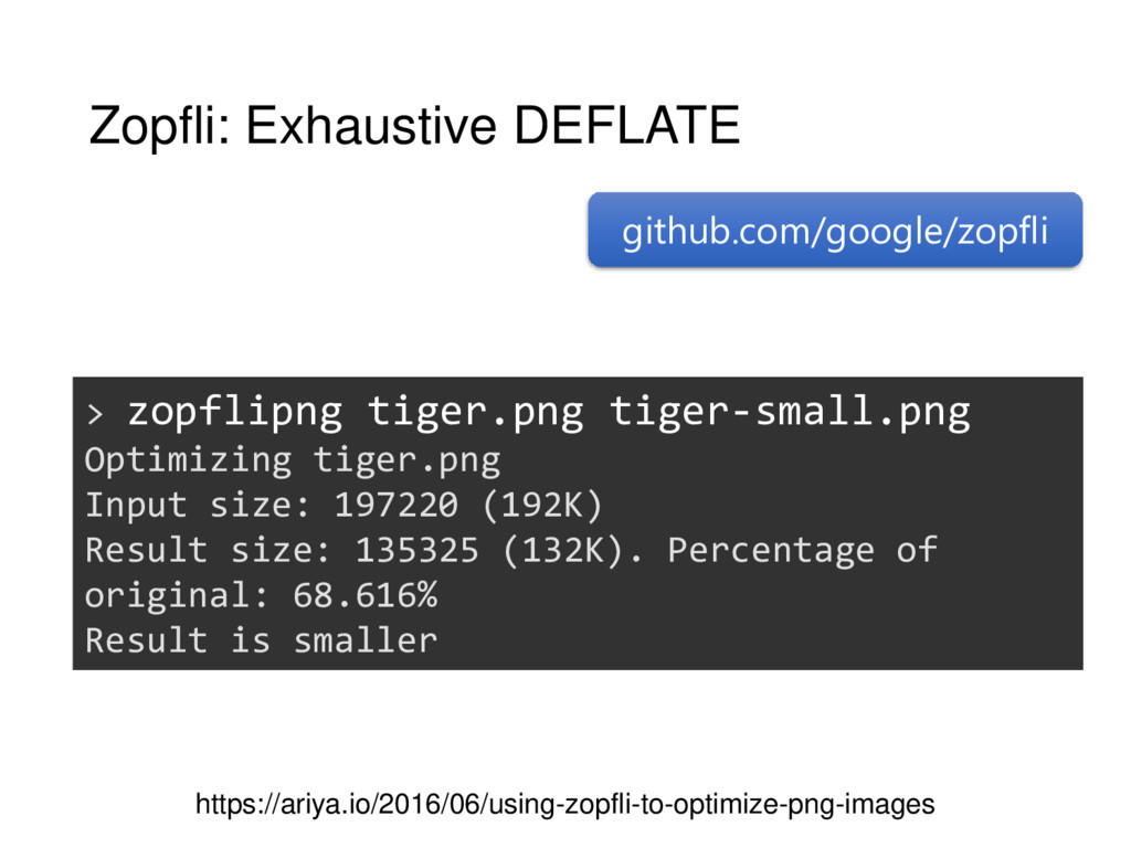 Zopfli: Exhaustive DEFLATE https://ariya.io/201...
