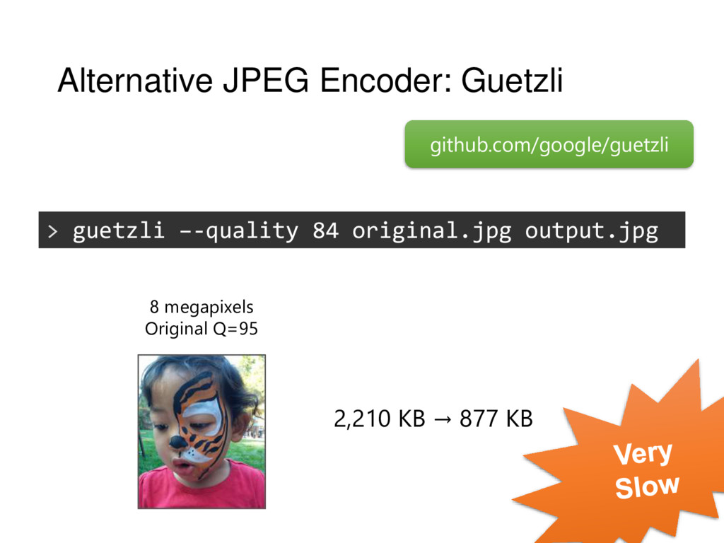 Alternative JPEG Encoder: Guetzli > guetzli –-q...