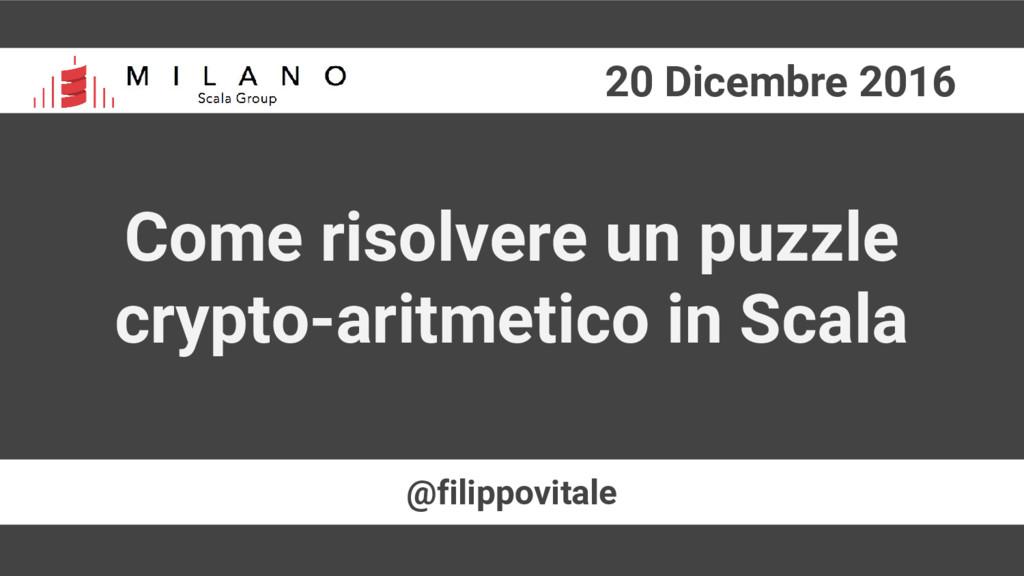 20 Dicembre 2016 @filippovitale Come risolvere ...