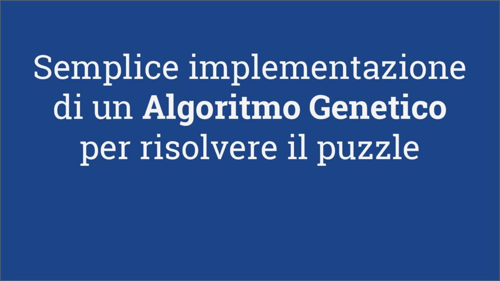 Semplice implementazione di un Algoritmo Geneti...