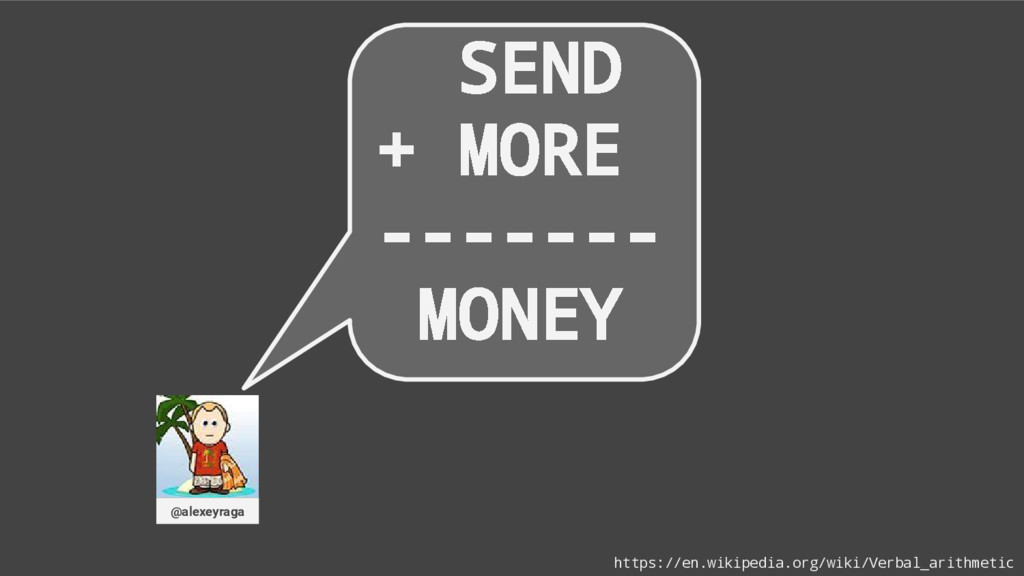 SEND + MORE ------- MONEY @alexeyraga https://e...