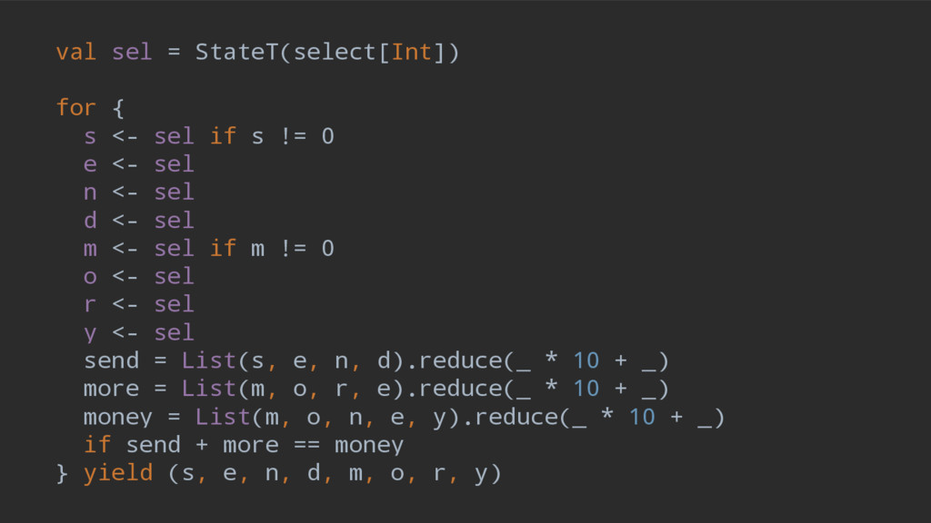 val sel = StateT(select[Int]) for { s <- sel if...